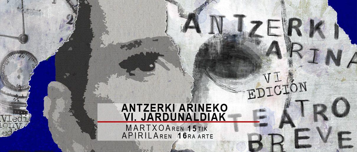 ANTZERKI ARINEKO VI. JARDUNALDIAK