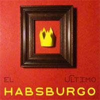 el_ultimo_habsburgo